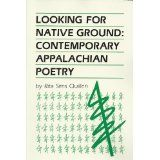 study of region's poetry in general and specifically of Jim Wayne Miller, Robert Morgan, Jeff Daniel Marion, and Fred Chappell--by Rita Sims Quillen