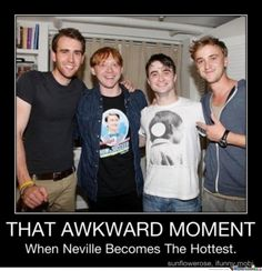 That awkward moment...when Neville became the hottest and tallest