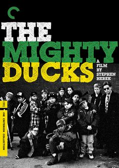 The Mighty Ducks (1992) - fake Criterion Collection edition / i shall call my magnum opus The Mighty Ducks 12: The Revenge of Gordan Bombay.