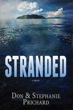 Renee Blare   Christian Author of Romance and Suspense   **** A Review: Stranded by Don and Stephanie Prichard