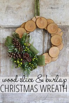 Wood Slice Burlap Christmas Wreath + 35 DIY Inspiring Unique Christmas Wreaths would be pretty with rose hips Burlap Christmas, Winter Christmas, Christmas Holidays, Christmas Decorations, Christmas Ornaments, Handmade Christmas, Christmas Parties, Paper Decorations, Vintage Christmas
