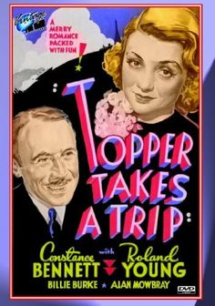 Topper Takes a Trip is the second in a series of three movies produced by Hal Roach. The film starred Constance Bennett, Roland Young, and Billie Burke. Classic Movie Posters, Classic Movies, Film Posters, Train Posters, Two Movies, Series Movies, Movies 2019, Roland Young, Constance Bennett