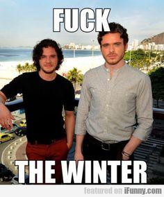 Fuck The Winter...