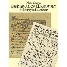 Medieval Calligraphy: Its History and Technique (Lettering, Calligraphy, Typography)