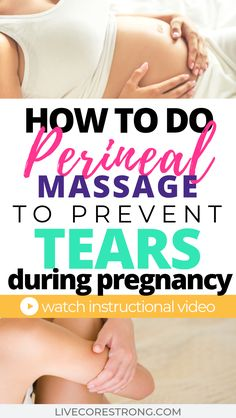 How To Do Perineal Massage During Pregnancy To Prevent Tears During Childbirth + Video