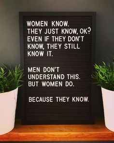To all ya ladies out  To all ya ladies out there... Because you know. . . . #women #know #womenknow #medont #knowledgeispower #quote #quotes #letterbox
