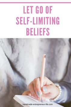 How to let go of self-limiting beliefs and reach your full potential as a handmade entrepreneur  #etsytips #etsyshoptips #handmadeentrepreneur