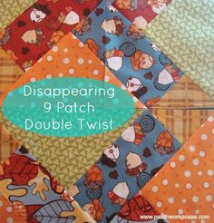Disappearing 9 Patch- Double Twist
