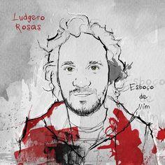 Ludgero Rosas e Esboço de mim faixa a faixa