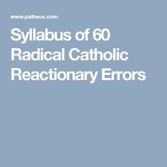 Syllabus of 60 Radical Catholic Reactionary Errors