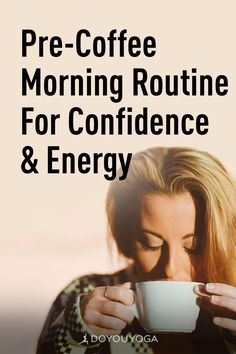 A Pre-Coffee Morning Routine For Confidence Trust Yourself, Improve Yourself, Monkey Pose, Dragon Poses, Deep Focus, Yoga For You, You Are Wonderful, Daily Meditation, Sounds Good