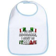 I'm so adorable I must be Italian Bib for