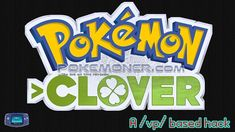 http://www.pokemoner.com/2017/01/pokemon-clover.html Pokemon Clover  Name:  Pokemon Clover  Remake From:  Pokemon Fire Red  Remake by:  CloverCamerupt  Description:  Pokemon Clover is an exciting new rom-hack project straight out of 4chan's /vp/ board! Led by CloverCamerupt known as Camerupt on the threads Pokemon Clover is a project that aims to create a hack using 151(and eventually more) fakemon created by /vp/ users some based in memes and some designed simply to be cool. We pride…