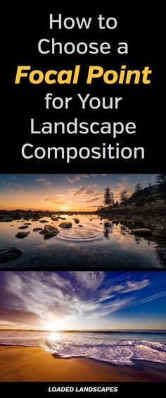 How to Choose a Focal Point for Your Landscape Photos. Composition tips, tutorial, guide, lesson, photography, nature, rules. #naturephotography #landscapephotography #photographytips