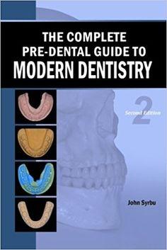 Dentaltown - The Complete Pre-Dental Guide to Modern Dentistry by John Syrbu DDS https://www.amazon.com/dp/148206099X