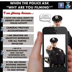 Cops are slowly catching on to the fact they will be filmed in most capacities but occasionally police employees will harass you for filming. This graphic suggests a few ways to respond to an overzealous officer who fears the accountability a camera provides.