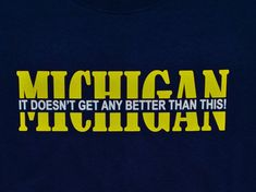 Michigan, it doesn't get any better than this.  If you need  a t-shirt for a   U of M or MSU game you can get one here.  Family gifts, reunions or just everyday.  Popular Christmas gift idea!  Show your Michigan spirit!