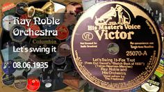 """Ray Noble and his Orchestra """"Let´s Swing it"""" 1935"""
