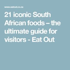 21 iconic South African foods – the ultimate guide for visitors - Eat Out Recipe Icon, South African Recipes, Foods, Eat, Travel, Food Food, Food Items, Viajes, Trips