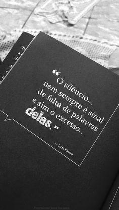 """""""O silêncio nem sempre é sinal de falta de palavras e sim o excesso delas."""" — Lara Kastro http://www.pinterest.com/dossantos0445/al%C3%A9m-de-voc%C3%AA/"""