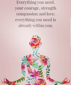 Image may contain: one or more people, text that says 'Everything you need, your courage, strength compassion and love; everything you need is already within you. Endometriosis Quotes, Endometriosis Symptoms, Endo Diet, Holding Space, Stress Management, Beautiful Words, Compassion, Life Lessons, Everything