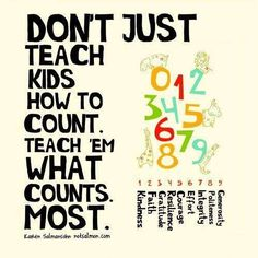 Teach respect, honesty, kindness