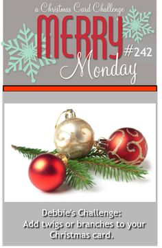 Merry Monday Christmas Challenge: Merry Monday #242 {Twigs &/or Branches}