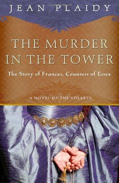 """Read """"The Murder in the Tower The Story of Frances, Countess of Essex"""" by Jean Plaidy available from Rakuten Kobo. The dashing Robert Carr is a well-known favorite of King James I. After attracting his attention by falling from a horse. Books To Buy, I Love Books, Books To Read, My Books, Historical Fiction Novels, I Love Reading, Reading Nook, Reading Lists, Book Nooks"""