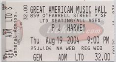 PJ Harvey at the Great American Music Hall (GAMH) in San Francisco, 19 August 2004 (ticket)