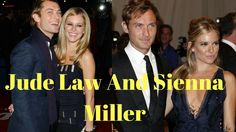Jude Law And Sienna Miller's Relationship : 7 Things You Didn't Know