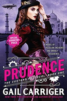 Prudence (The Custard Protocol) by Gail Carriger