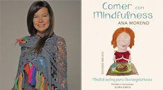 """Entrevistamos a Ana Moreno y hablamos de """"Comer con Mindfulness"""" - Piensa en Reiki"""