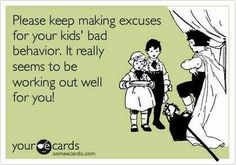 Yes keep raising bratty, disrespectful kids! Quotes For Kids, Me Quotes, Funny Quotes, Funny Memes, Baby Quotes, Jokes, Someecards, Disrespectful Kids, Just For Laughs