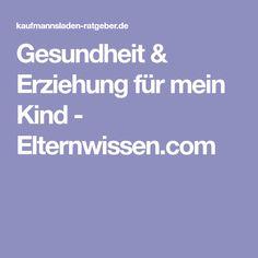 Gesundheit & Erziehung für mein Kind - Elternwissen.com
