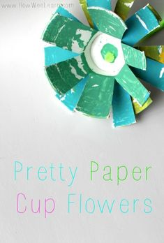 Pretty Paper Cup Flowers! Such a sweet gift idea for Mother's Day. Wonderful playful art for preschoolers and toddlers.