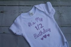 Birthday Bodysuit 1/2 Birthday 6 months by addisonscustomdesign