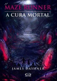 Maze Runner: A cura mortal livro 3