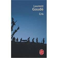Titre : Cris / Auteur : Gaudé, Laurent / Cote : R GAU - Ils se nomment Marius, Boris, Ripoll, Rénier, Barboni ou M'bossolo. Dans les tranchées de la guerre de 14, ils survivent...