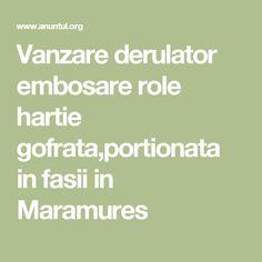 Vanzare derulator embosare role hartie gofrata,portionata in fasii in Maramures Math Equations