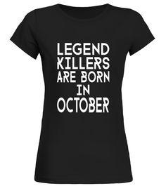 Legend Killers Are Born In October  T shirt birthday gift  #BorninOctober#tshirt#tee#gift#holiday#art#design#designer#tshirtformen#tshirtforwomen#besttshirt#funnytshirt#age#name#halloween#christmas#october#november#december#happy#grandparent#blackFriday#grandmother#trump#antitrump#thanksgiving#birthday#image#photo#ideas#2017#sweetshirt#bestfriend#nurse#winter#america#american#lovely#unisex#sexy#tattoos#lucky#veteran#cooldesign#mug#mugs