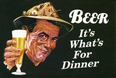 Beer! It's what's for dinner