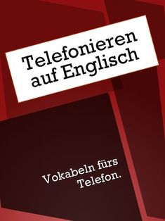 Everyday English: Telephoning in English - English vocabulary, vocabulary, idioms and expressions for the telephone. Learn English for everyday life, quickly and easily. English Lessons, Learn English, English English, Fluent English, Everyday English, Better English, Languages Online, Idioms, English Vocabulary