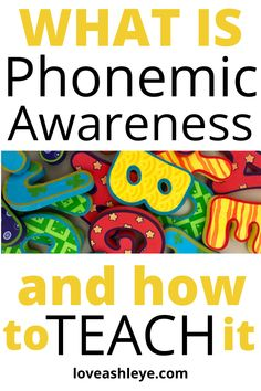 Phonemic Awareness: What is it? Why do my kids need to know it? How do I Teach it?