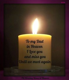 Keeping a candle lit in memory of my Dad,