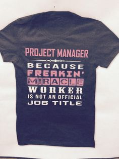 Project Manager = Miracle Worker