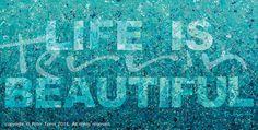 LIFE IS BEAUTIFUL Acrylic on Canvas 185cm x 245cm