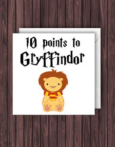 10 points to Gryffindor. Harry Potter Birthday Card. Geek Blank Card. Funny Greetings Card. by TheDandyLionDesigns on Etsy https://www.etsy.com/uk/listing/398521801/10-points-to-gryffindor-harry-potter