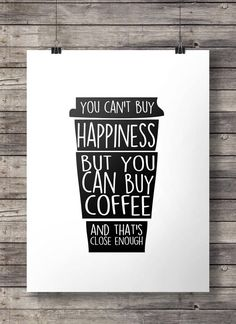 coffee quotes Coffee quote You can't buy happiness but you can buy coffee, As seen on HGTV Printable kitchen wall art yellow coffee art print cafe kitchen MADE WITH LOVE Yellow file at