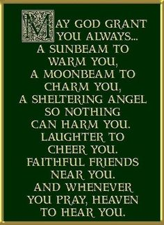 An Irish blessing...[The Real Blessings is in The WORD]