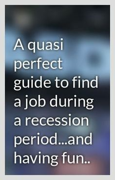 """""""A quasi perfect guide to find a job during a recession period...and having fun.. - Networking: the solution for a debacle"""" by ManuelRay - """"…"""""""